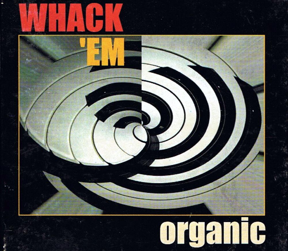 """Organic"", CD der Gruppe WHACK'EM"